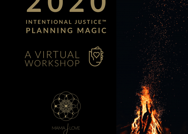 Activating 2020 Intentional Justice™ Planning Magic